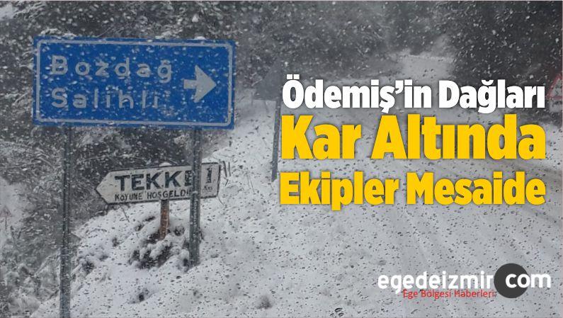 Ödemiş'in Dağları Kar Altında, Ekipler Mesaide