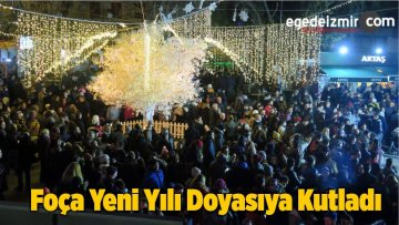 Foça Yeni Yılı Doyasıya Kutladı