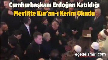 Cumhurbaşkanı Erdoğan Katıldığı Mevlitte Kur'an-ı Kerim Okudu