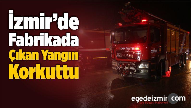 İzmir'de Fabrikada Çıkan Yangın Korkuttu