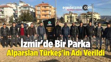 İzmir'de Bir Parka Alparslan Türkeş'in Adı Verildi