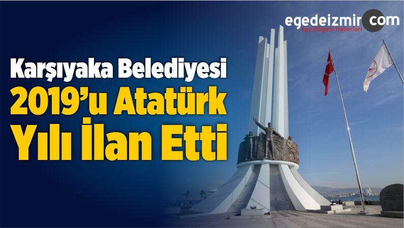 Karşıyaka Belediyesi, 2019'u Atatürk Yılı İlan Etti