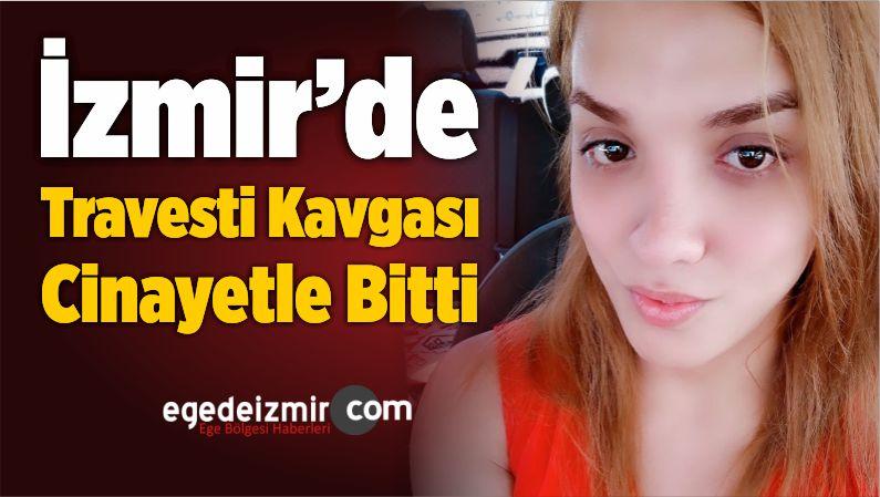 İzmir'de Travesti Kavgası Cinayetle Bitti