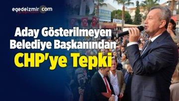Aday Gösterilmeyen Belediye Başkanından CHP'ye Tepki