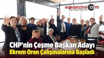 CHP Çeşme Adayı Ekrem Oran Seçim Çalışmalarına Başladı