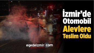 İzmir'de Otomobil Alevlere Teslim Oldu