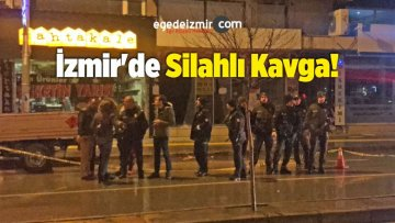 İzmir'de Silahlı Kavga: 1 Kişi Öldü 6 Kişi Yaralandı