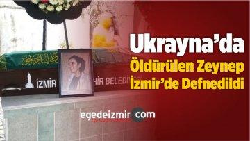 Ukrayna'da Öldürülen Zeynep, İzmir'de Defnedildi