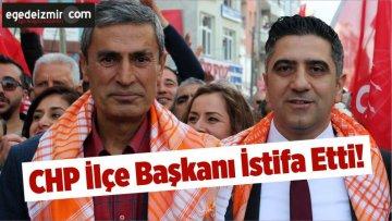 CHP İzmir'de Menderes İlçe Başkanı İstifa Etti