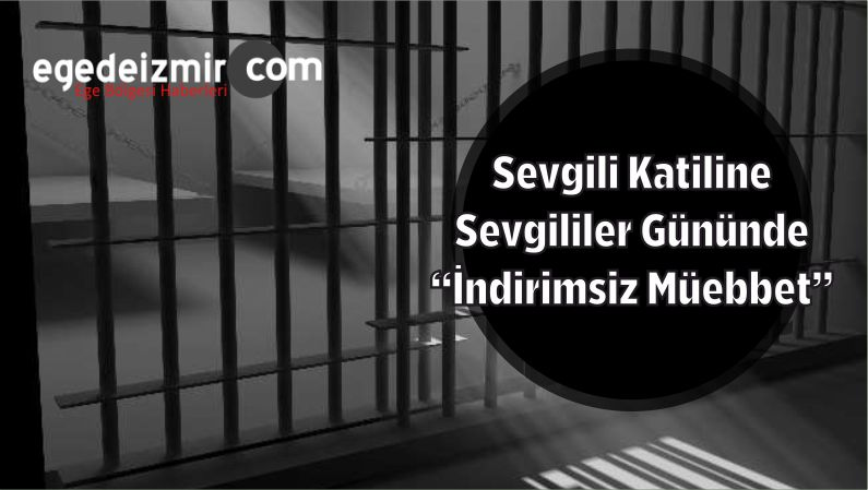 """Sevgili Katiline 14 Şubat'ta Sevgililer Gününde """"İndirimsiz Müebbet"""""""