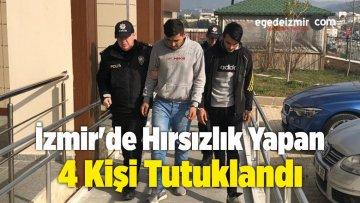 İzmir'de Hırsızlık Yapan 4 Kişi Tutuklandı