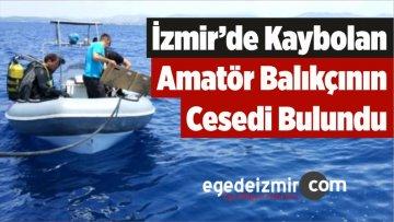 İzmir'de Kaybolan Amatör Balıkçının Cesedi Bulundu