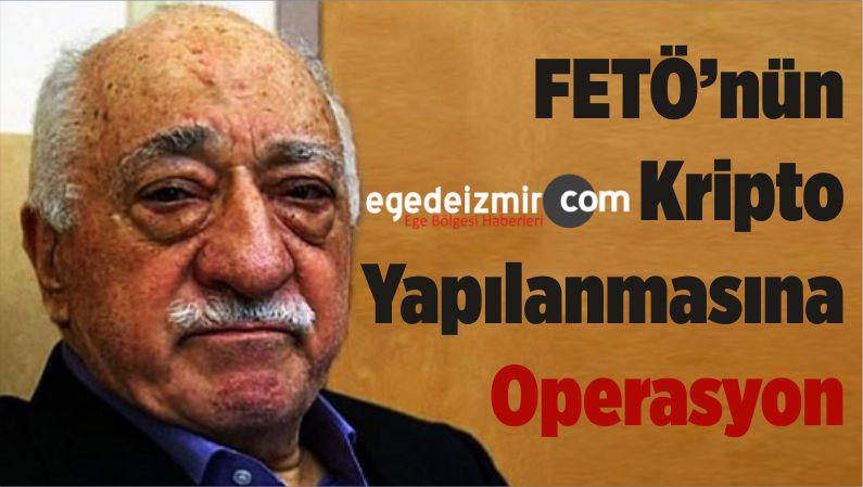 FETÖ'nün Kripto Yapılanmasına Operasyon