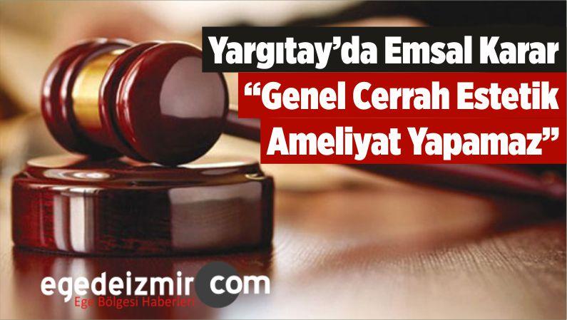 """Yargıtay'da Emsal Karar: """"Genel Cerrah Estetik Ameliyat Yapamaz"""""""