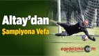 Altay'dan Şampiyona Vefa