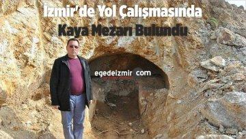 İzmir'de Yol Çalışmasında Kaya Mezarı Bulundu