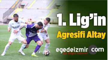 1. Lig'in Agresifi Altay