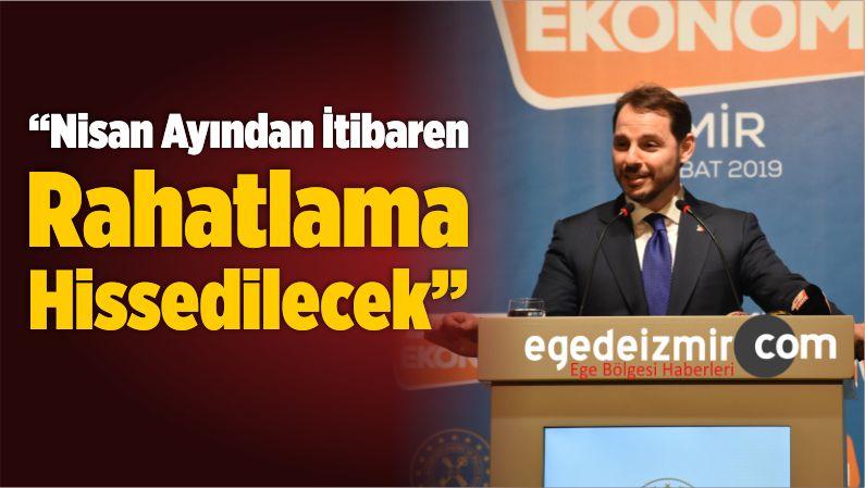 """""""Nisan Ayından İtibaren Rahatlama Hissedilecek"""""""