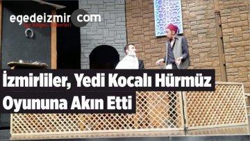 İzmirliler, Yedi Kocalı Hürmüz Oyununa Akın Etti