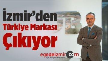 İzmir'den Türkiye Markası Çıkıyor