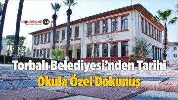 Torbalı Belediyesi'nden Tarihi Okula Özel Dokunuş
