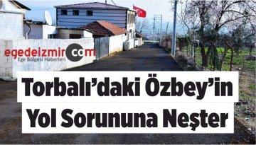 Torbalı'daki Özbey'in Yol Sorununa Neşter