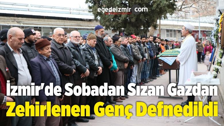 İzmir'de Sobadan Sızan Gazdan Zehirlenen Genç Defnedildi