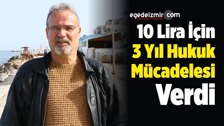 10 Lira İçin 3 Yıl Hukuk Mücadelesi Verdi
