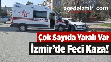 İzmir'de Feci Kaza! Çok Sayıda Yaralı Var!