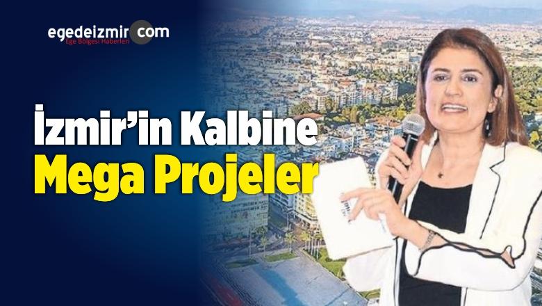 İzmir'in Kalbine Mega Projeler