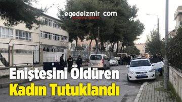 Eniştesini Öldüren Kadın Tutuklandı