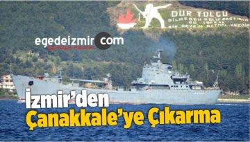 İzmir'den Çanakkale'ye Binlerce Kişilik Çıkarma
