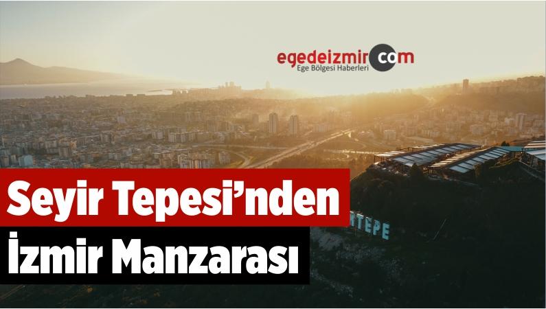 Seyir Tepesi'nden İzmir Manzarası