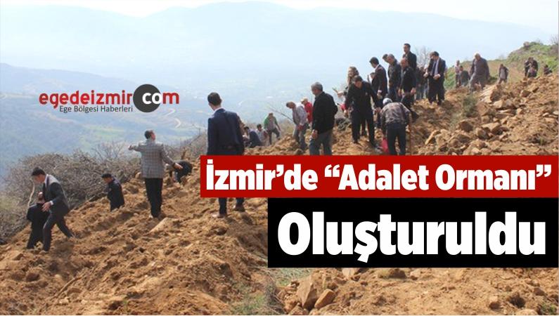 """İzmir'de """"Adalet Ormanı"""" Oluşturuldu"""