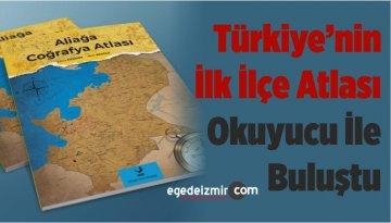 Türkiye'nin İlk İlçe Atlası Okuyucu İle Buluştu