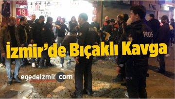 İzmir'de Bıçaklı Kavga 1 Yaralı