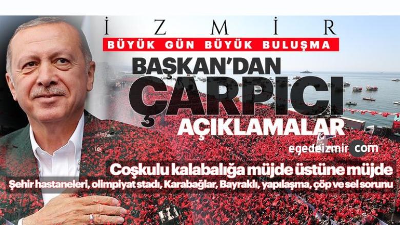 Başkan Erdoğan İzmir'de Konuştu: Müjde Üstüne Müjde Verdi