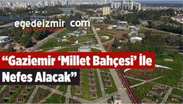 """Gaziemir 'Millet Bahçesi' İle Nefes Alacak"""