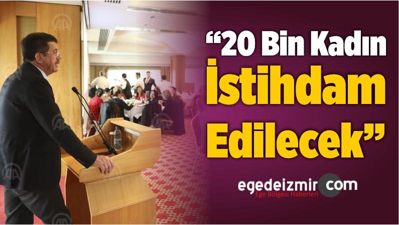 """""""20 Bin Kadın İstihdam Edilecek"""""""