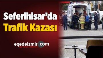 İzmir'in Seferihisar İlçesinde Trafik Kazası