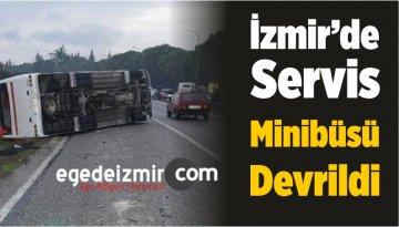 İzmir'de Servis Minibüsü Devrildi: 15 Yaralı