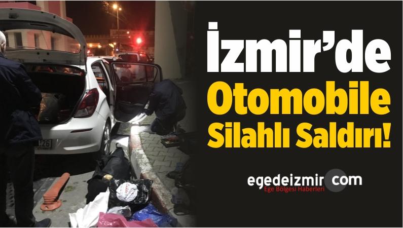 İzmir'de Otomobile Silahlı Saldırı!