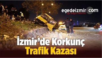 İzmir'de Korkunç Trafik Kazası