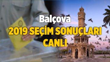 2019 Balçova Yerel Seçim Sonuçları ve Oy Oranları