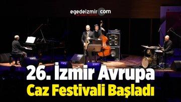 26. İzmir Avrupa Caz Festivali Başladı