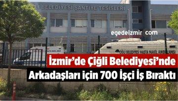İzmir'de Çiğli Belediyesi'nde Arkadaşları için 700 İşçi İş Bıraktı