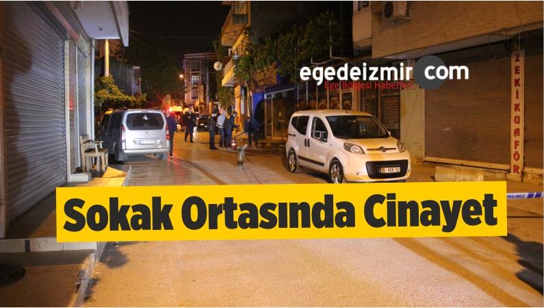 İzmir'de Sokak Ortasında Cinayet