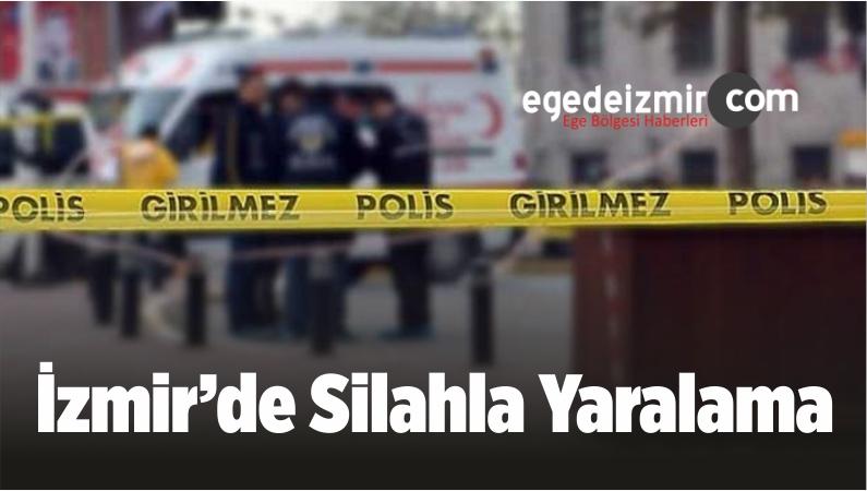 İzmir'de Silahla Yaralama