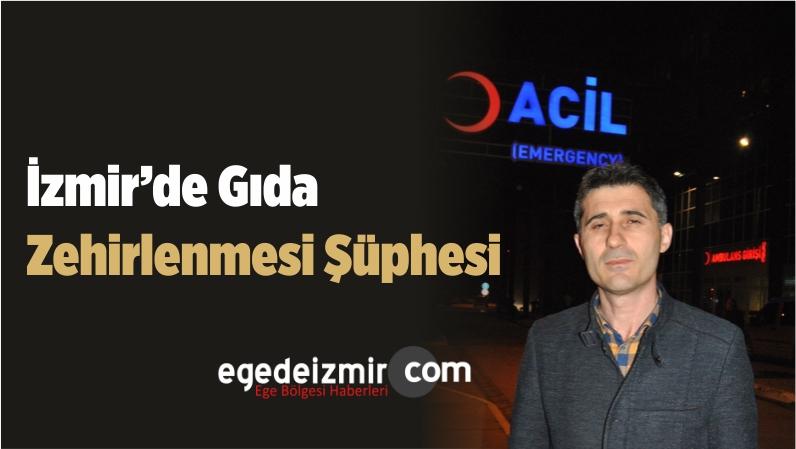 İzmir'de Gıda Zehirlenmesi Şüphesi
