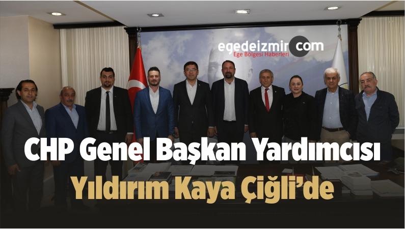 CHP Genel Başkan Yardımcısı Yıldırım Kaya Çiğli'de